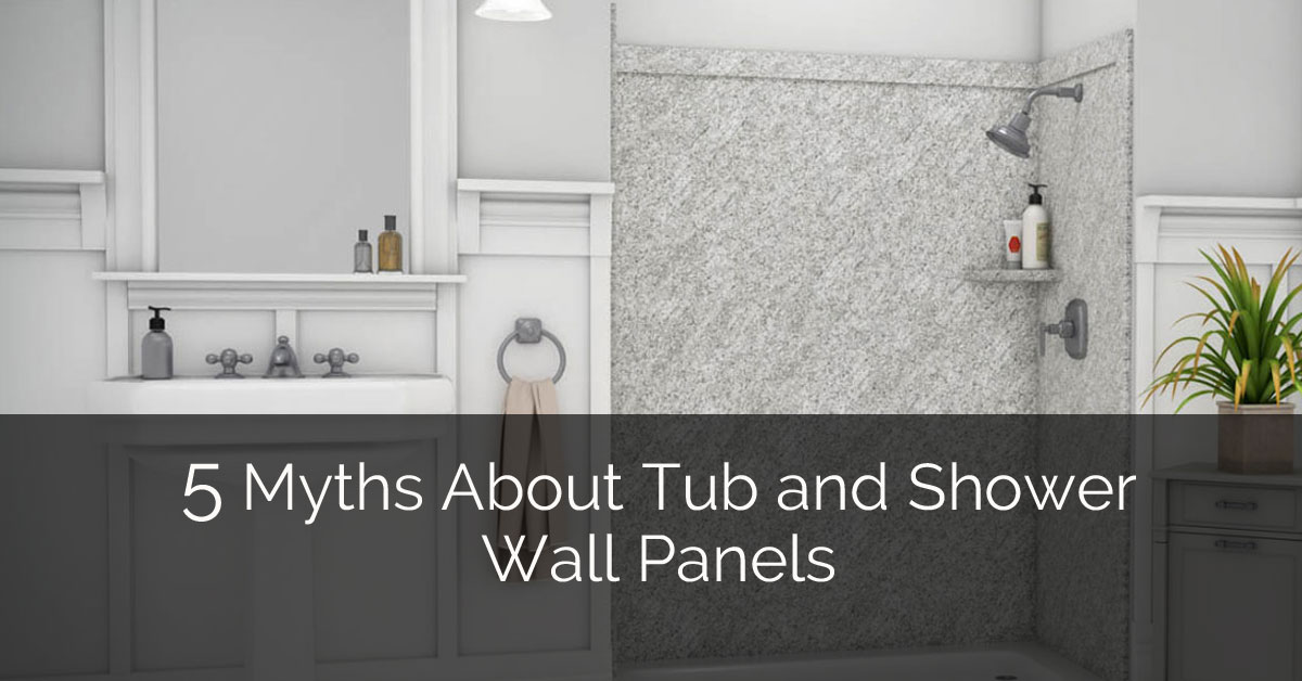 5 Myths About Tub and Shower Wall Panels | Home Remodeling .