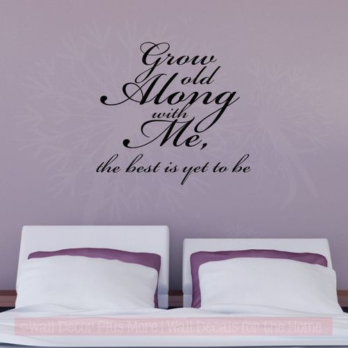 Grow Old Along With Me Wall Stickers Decals Popular Bedroom Wall Wor