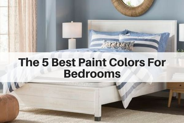The 5 Best Paint Colors For Bedrooms   The Flooring Gi