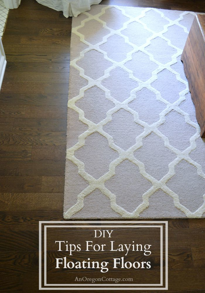 DIY Tips For Laying Floating Floors | An Oregon Cotta