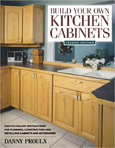 Build Your Own Kitchen Cabinets (Popular Woodworking): Proulx .