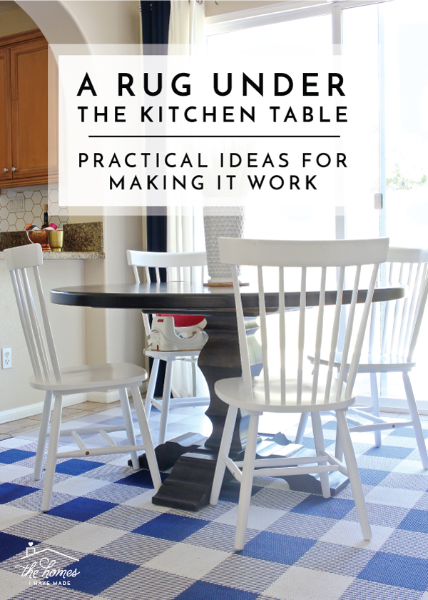 A Rug Under the Kitchen Table | Practical Ideas for Making It Work .