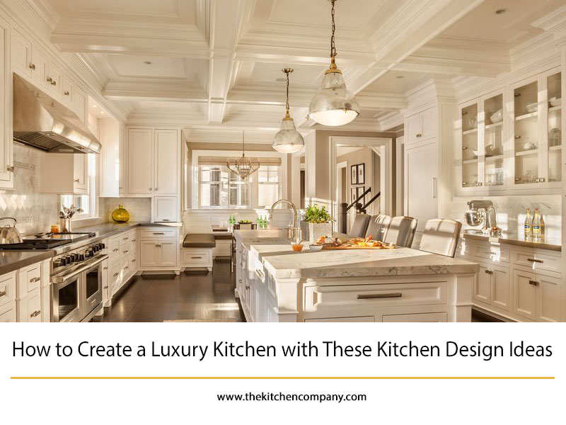 How to Create a Luxury Kitchen with These Unique Kitchen Design Ide