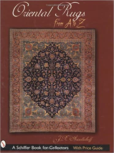 Oriental Rugs from A to Z (Schiffer Book for Collectors): J R .