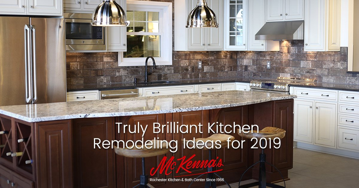 Truly Brilliant Kitchen Remodeling Ideas for 2019 | McKenna's .