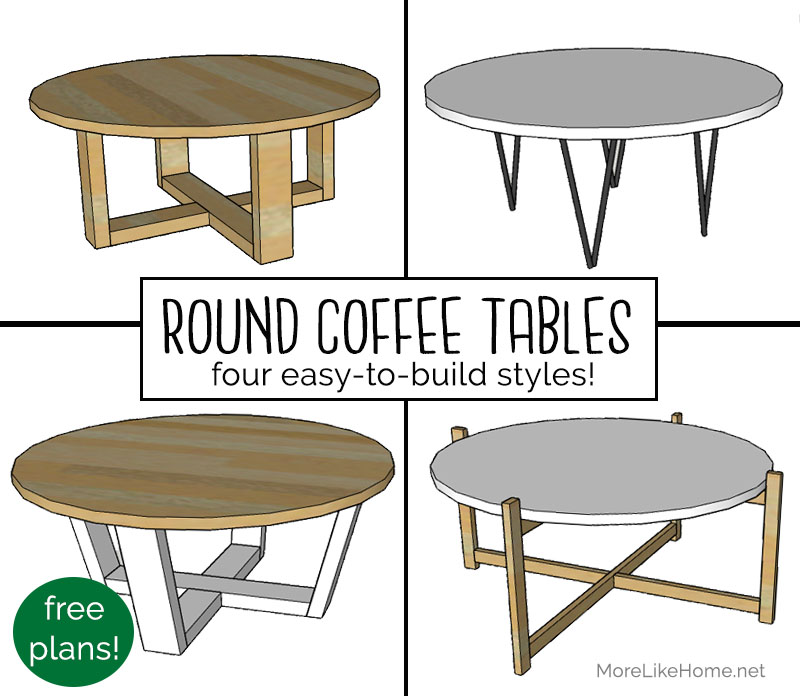 More Like Home: Round Coffee Tables: 4 Easy-to-Build Styles! (Day 1