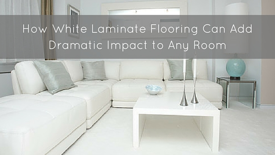 How White Laminate Flooring Can Add Dramatic Impact to Any Ro